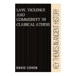 Booktopia - Law, Violence, and Community in Classical Athens by David Cohen, 9780521388375. Buy this book online.