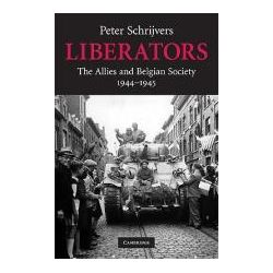 Booktopia - Liberators, The Allies and Belgian Society, 1944-1945 by Peter Schrijvers, 9780521735575. Buy this book online.