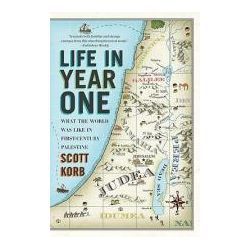 Booktopia - Life in Year One, What the World Was Like in First-century Palestine by Scott Korb, 9781594485039. Buy this book online.