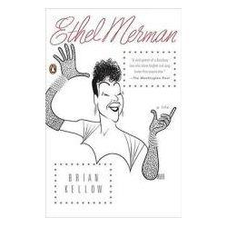 Booktopia - Ethel Merman, A Life by Brian Kellow, 9780143114208. Buy this book online.