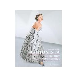 Booktopia - Fashionista, A Century of Style Icons by Simone Werle, 9783791339368. Buy this book online.
