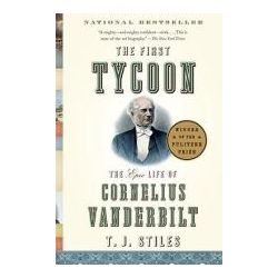 Booktopia - First Tycoon, The Epic Life of Cornelius Vanderbilt by T.J. Stiles, 9781400031740. Buy this book online.