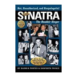 Booktopia - Frank Sinatra, the Boudoir Singer, All the Gossip Unfit to Print from the Glory Days of Ol' Blue Eyes by Darwin Porter, 9781936003198. Buy this book online.