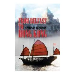 Booktopia - From Belfast to Hong Kong by Brendan McCann, 9781907732126. Buy this book online.