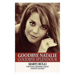 Booktopia - Goodbye Natalie, Goodbye Splendour by Marti Rulli, 9781617562464. Buy this book online.