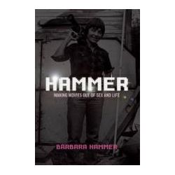 Booktopia - Hammer!, Making Movies Out of Sex and Life by Barbara Hammer, 9781558616127. Buy this book online.