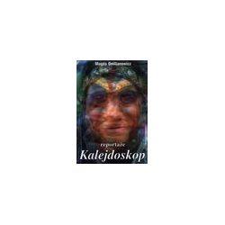 Kalejdoskop. Reportaże - Magda Omilianowicz - Merlin.pl