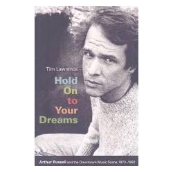 Booktopia - Hold on to Your Dreams, Arthur Russell and the Downtown Music Scene, 1973-1992 by Tim Lawrence, 9780822344858. Buy this book online.