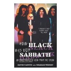 Booktopia - How Black Was Our Sabbath, An Unauthorised View from the Crew by Dave Tangye, 9780330411943. Buy this book online.