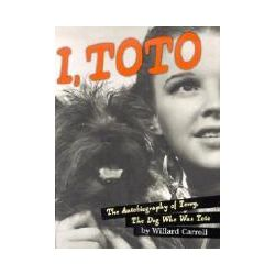 Booktopia - I, Toto, The Autobiography of Terry, the Dog Who Was Toto by Willard Carroll, 9781584791119. Buy this book online.
