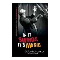 Booktopia - If it Swings, it's Music, The Autobiography of Hawai'i's Gabe Baltazar Jr. by Gabe Baltazar, 9780824836375. Buy this book online.
