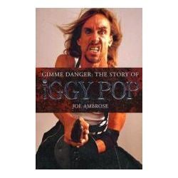 Booktopia - Iggy Pop, Gimme Danger by Joe Ambrose, 9781844493289. Buy this book online.