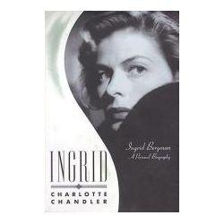Ingrid, Ingrid Bergman, a Personal Biography by Charlotte Chandler, 9781557837356.