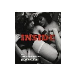 Inside, The Chelsea Hotel by Julia Calfee, 9781576874066.