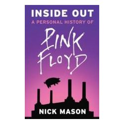 Inside Out, A Personal History of Pink Floyd by Nick Mason, 9780753819067.