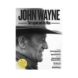 John Wayne: The Legend and the Man, An Exclusive Look Inside the Duke's Archives by The Estate Of John Wayne, 9781576875902.