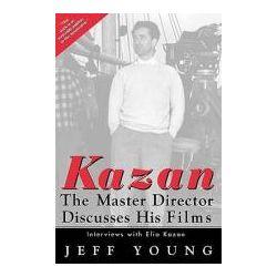 Kazan on Kazan, the Master Discusses His Films: Interviews With Elia Kazan by Jeff Young, 9781557043382.