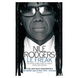 Le Freak, An Upside Down Story of Family, Disco and Destiny by Nile Rodgers, 9780751542776.