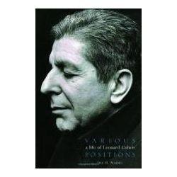 Leonard Cohen : Various Positions, A Life of Leonard Cohen by Ira B. Nadel, 9780859654746