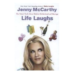 Life Laughs, The Naked Truth about Motherhood, Marriage, and Moving on by Jenny McCarthy, 9780452288294