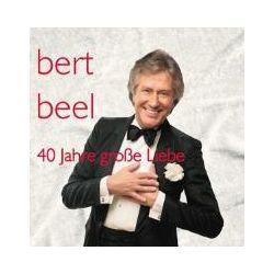 Musik: 40 Jahre groáe Liebe  von Bert Beel