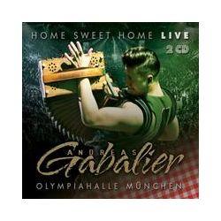 Musik: Home Sweet Home! Live Aus der Olympiahalle München  von Andreas Gabalier