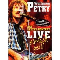 Musik: Das letzte Konzert-Live-Einfach Geil!  von Wolfgang Petry