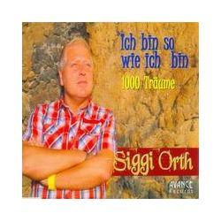 Musik: Ich bin so wie ich bin  1000 Träume  von Siggi Orth