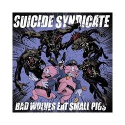Musik: Bad Wolves Eat Small Pigs  von Suicide Syndicate