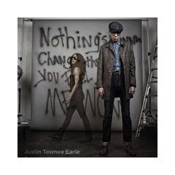 Musik: Nothings Gonna Change The Way You Feel About Me  von Justin Townes Earle