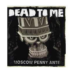 Musik: Moscow Penny Ante  von Dead To Me