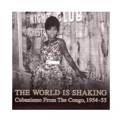 Musik: The World Is Shaking-Cubanismo From The Congo,1954  von Honest Jons