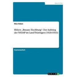 """Bücher: Hitlers """"Braune Hochburg"""": Der Aufstieg der NSDAP im Land Thüringen (1920-1933)  von Nico Ocken"""