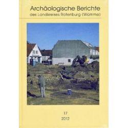 Bücher: Archäologische Berichte des Landkreises Rotenburg. Bd.17