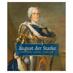 Bücher: August der Starke  von Reinhard Delau