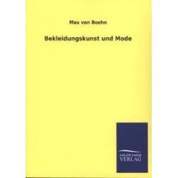 Bücher: Bekleidungskunst und Mode  von Max von Boehn