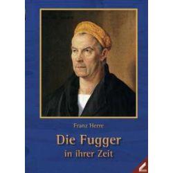 Bücher: Die Fugger in ihrer Zeit  von Franz Herre