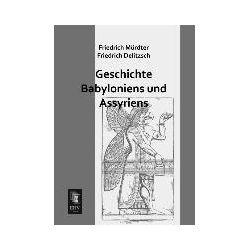 Bücher: Geschichte Babyloniens und Assyriens  von Friedrich Delitzsch, Friedrich Mürdter