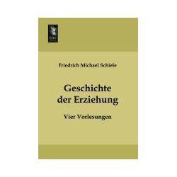 Bücher: Geschichte der Erziehung  von Friedrich Michael Schiele