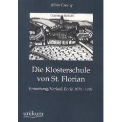 Bücher: Die Klosterschule von St. Florian  von Albin Czerny