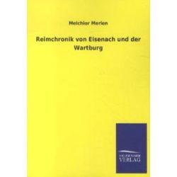 Bücher: Reimchronik von Eisenach und der Wartburg  von Melchior Merlen