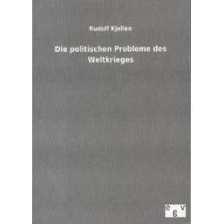 Bücher: Die politischen Probleme des Weltkrieges  von Rudolf Kjellen