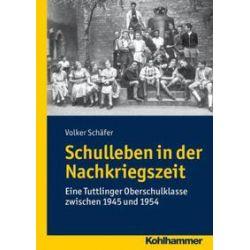 Bücher: Schulleben in der Nachkriegszeit  von Volker Schäfer