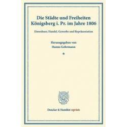 Bücher: Die Städte und Freiheiten Königsberg i.Pr. im Jahre 1806  von Hanns Gehrmann