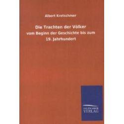 Bücher: Die Trachten der Völker  von Albert Kretschmer