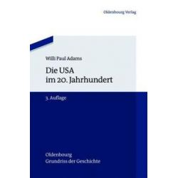 Bücher: Die USA im 20. Jahrhundert  von Willi Paul Adams