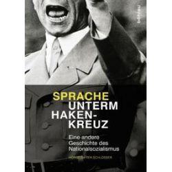 Bücher: Sprache unterm Hakenkreuz  von Horst Dieter Schlosser