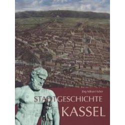 Bücher: Stadtgeschichte Kassel  von Jörg Adrian Huber