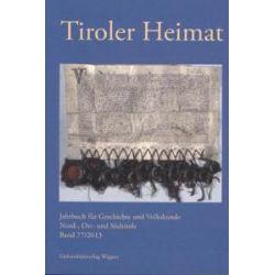 Bücher: Tiroler Heimat. Bd.77/2013