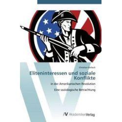 Bücher: Eliteninteressen und soziale Konflikte  von Christian Gerlach